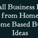 Small Business Ideas from Home – घर बैठे बिज़नेस Ideas