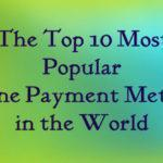 10 Most Popular Online Payment Methods in the World – दुनिया में सबसे अच्छे