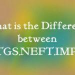 What is the Difference Between RTGS, NEFT, IMPS?