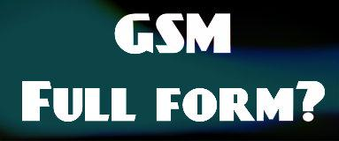 gsm full form