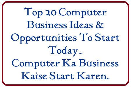 Computer Business Ideas Opportunities